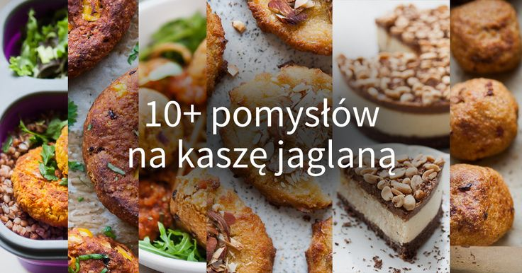 Nie masz pomysłu na kaszę jaglaną, a nie masz ochoty jeść znów żółtej brei? Zobacz 10 pomysłów na kaszę jaglaną i zainspiruj sięw kuchni!