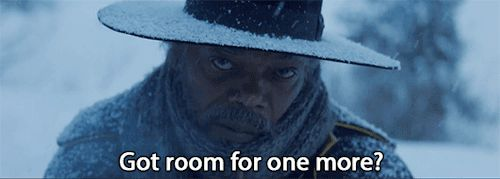Heres another GIF  gif quentin tarantino western samuel l jackson the hateful eight 70mm got room for one more fu #GIF #Trending #New #Tumblr #Humor