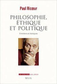 Paul Ricoeur : Philosophie, éthique et politique. Entretiens et dialogues