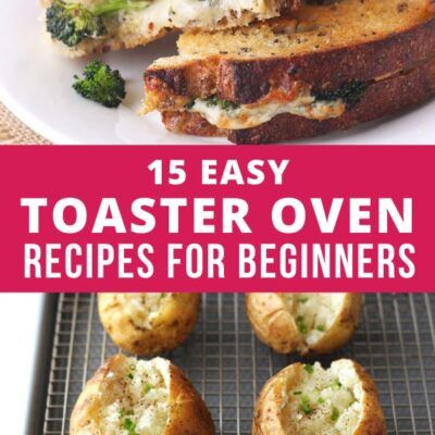 15 Easy Toaster Oven Recipes For Beginners Toaster Oven