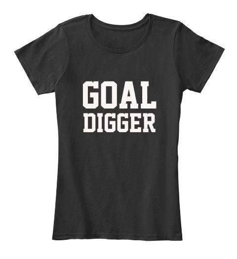 Goal Digger T Shirt   Gold Shirt Black Women's T-Shirt Front