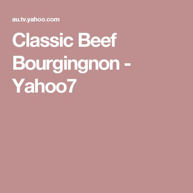 Classic Beef Bourgingnon - Yahoo7