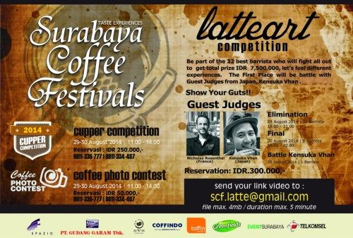 "Latte Art Competition ""Surabaya Coffee Festival"" 29 – 30 Agustus 2014 At Spazio Surabaya (Surabaya Coffee Festival)  Be part of teh 32 best barrista who will fight all out to get total prize IDR 7.500.000, let's feel different experiences. The first place will be battle with Guest Judges from Japan, Kensuka Vhan  Guest Judges : - Nicholas Rosenthal (France) - Kensuka Vhan (Japan)  http://eventsurabaya.net/latte-art-competition-surabaya-coffee-festival/"