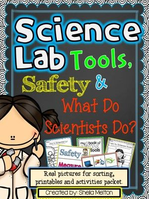 Science Lab Tools, Safety & What Do Scientists Do? from Sheila Melton on TeachersNotebook.com -  - Kick off your new science year with this Science Lab Safety, Tools and What Do Scientist Do? unit featuring real pictures of science tools to sort, activities and safety lab contract.