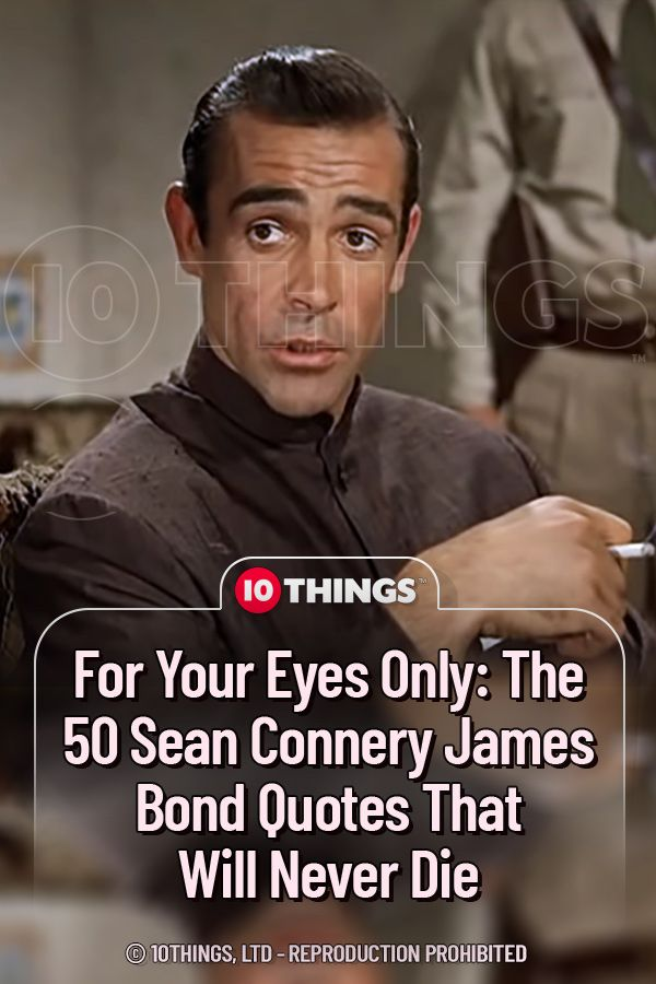 Sean Connery Himself Wrote Many Of The Best Bond Lines Movies Retro Seanconnery Via 10thingstoday James Bond Quotes Sean Connery James Bond Bond Quotes