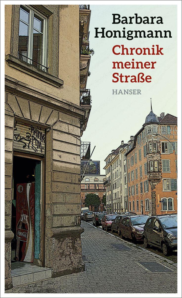 """Barbara Honigmann - """"Chronik meiner Straße"""", Erscheinungsdatum: 23.02.2015, 160 Seiten, Hanser Verlag, (€ 16,90), Fester Einband - ISBN 978-3-446-24762-8"""