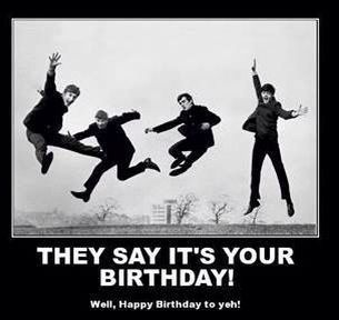 They say it's your birthday...Beatles