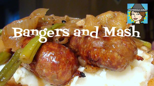 Lyndsay The Kitchen Witch: Bangers and Mash with Apples, Green Beans, and Onions