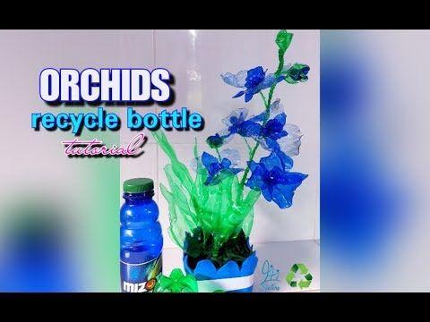 Orchid Recycle Bottle Tutorial Youtube Kunstblumen Blumen Kunst