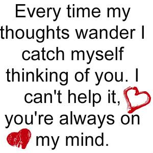 quotes to support your boyfriend | love my boyfriend photo: Love quotes, Every Time My Thoughts Wander ...