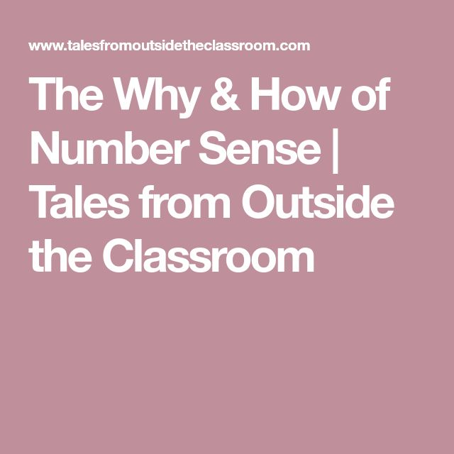 The Why & How of Number Sense | Tales from Outside the Classroom