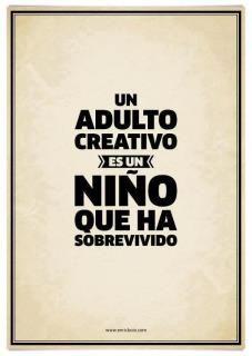 Un adulto creativo es un niño que ha sobrevivido #publicidad #diseño #marketing