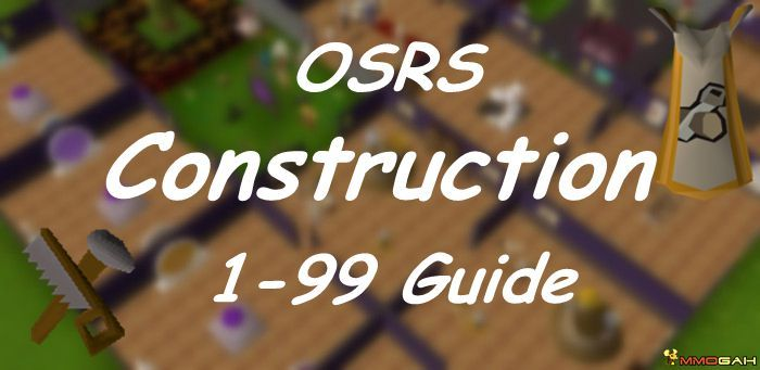 Efficient 1-99 construction guide | oldschool runescape youtube.