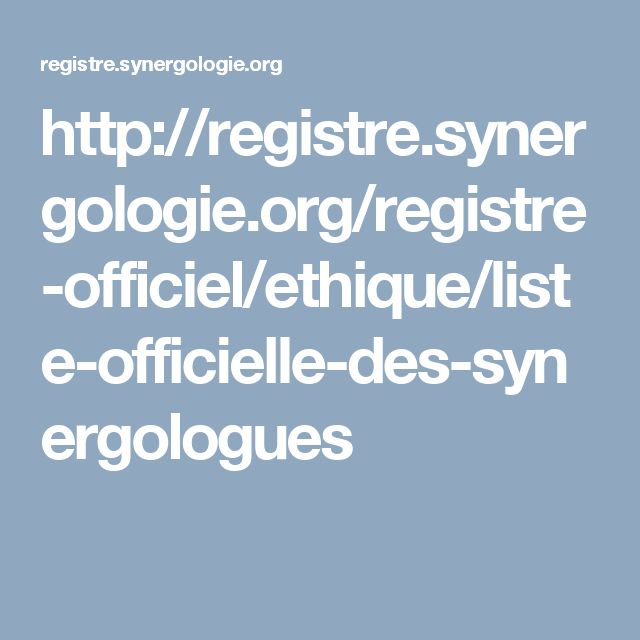 http://registre.synergologie.org/registre-officiel/ethique/liste-officielle-des-synergologues