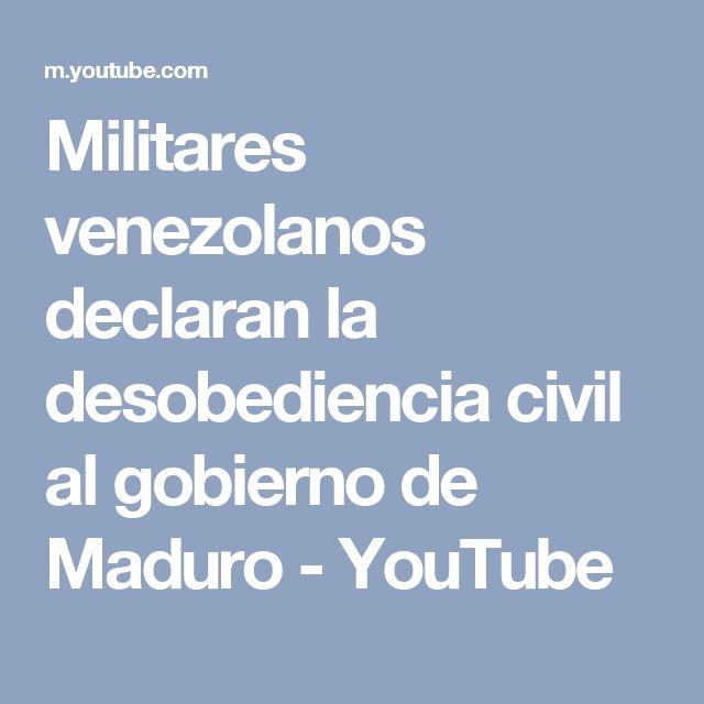Militares venezolanos declaran la desobediencia civil al gobierno de Maduro - YouTube