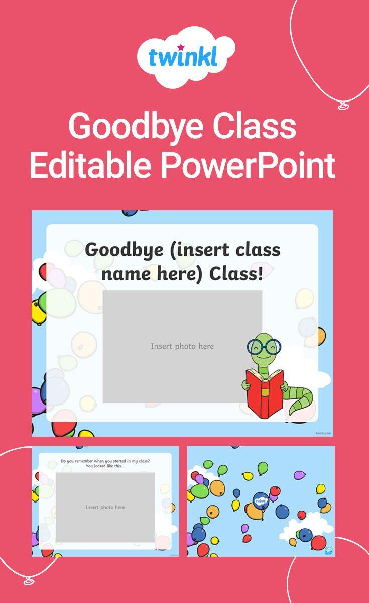 Goodbye Class Editable End Of School Powerpoint End Of School Editable Powerpoint Teaching [ 1200 x 735 Pixel ]