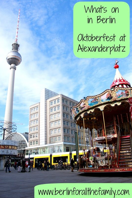Oktoberfest 2013 is being celebrated at Alexanderplatz, #Berlin with lots on offer for children/families. More photos and details on www.berlinforallthefamily.com