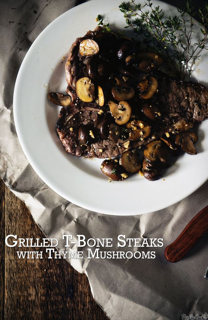 Grilled T-Bone Steaks with Thyme Mushrooms || GirlCarnivore.com