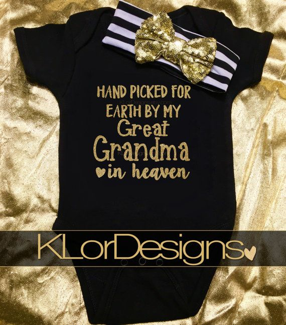 Hand Picked for Earth by my Great Grandma in Heaven by KLorDesigns