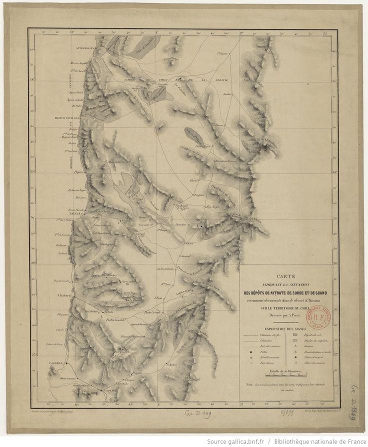 Carte indiquant la situation des dépôts de nitrate de soude et de guano récemment découverts dans le désert d'Atacama, sur le territoire du Chili / dressée par A. Pissis | Gallica