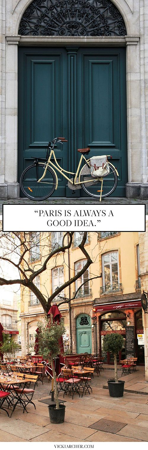 paris is always a good idea http://vickiarcher.com/category/paris/
