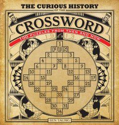The Curious History Of Crossword 100 Puzzles From Then And Now By Producer
