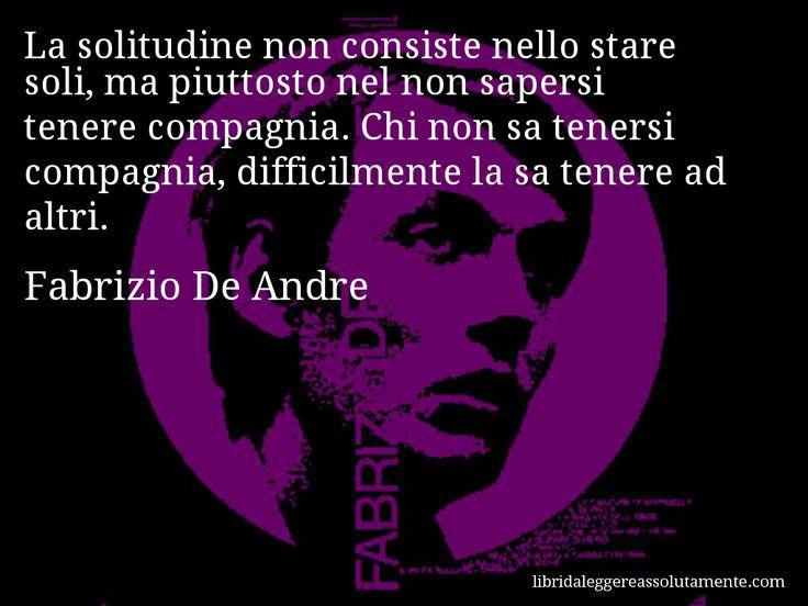 Cartolina con aforisma di Fabrizio De Andre (60) non c'è bisogno di commentare, parla e fa pensare da se, per chi è in grado...