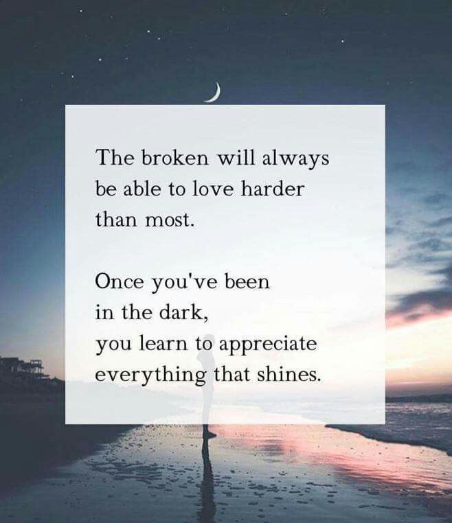 The Broken will always be able to love harder than most...