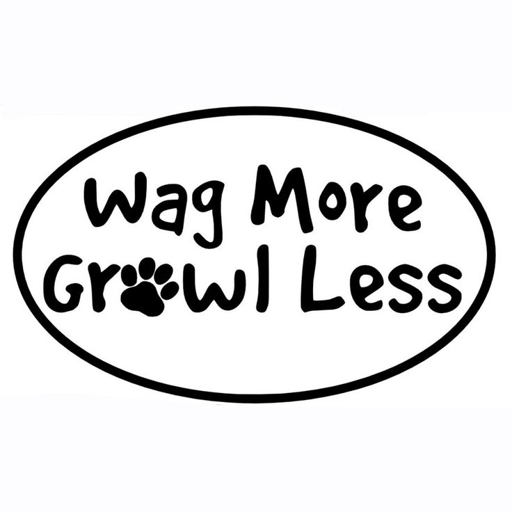 Wag more growl less vinyl decal