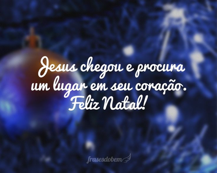 Jesus chegou e procura um lugar em seu coração. Feliz Natal!