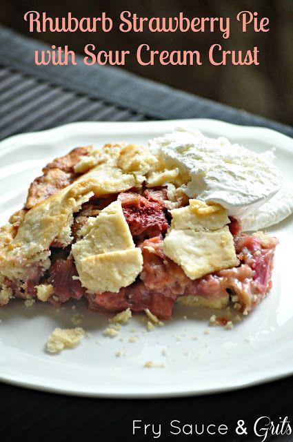 Rhubarb Strawberry Pie with Sour Cream Crust from Fry Sauce & Grits
