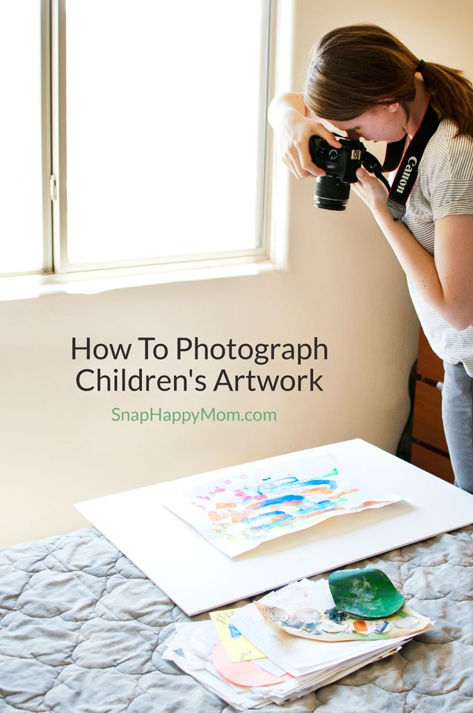 How To Photograph Children's Artwork - SnapHappyMom.com