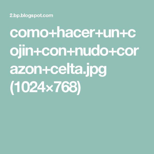 como+hacer+un+cojin+con+nudo+corazon+celta.jpg (1024×768)