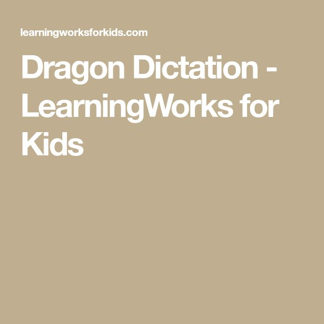 Dragon Dictation - LearningWorks for Kids