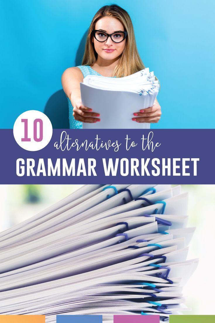 10 Alternatives To The Grammar Worksheet Language Arts Classroom Grammar Worksheets Language Arts Classroom Middle School Grammar [ 1102 x 735 Pixel ]