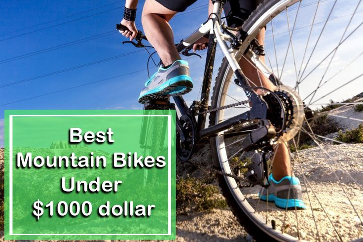 Best Mountain Bikes Under $1000 dollar
