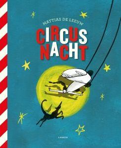 LEESTIPS: CIRCUS NACHT - Mattias De Leeuw (Lannoo)