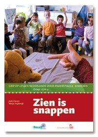 Zien is snappen : grip op lessen Nederlands voor anderstalige kinderen (2013). Auteurs: Josée Coenen en Marije Heijdenrijk.