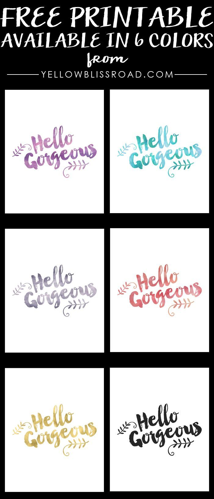 Hello Gorgeous Free Prinatbles in 6 Gorgeous Color Options