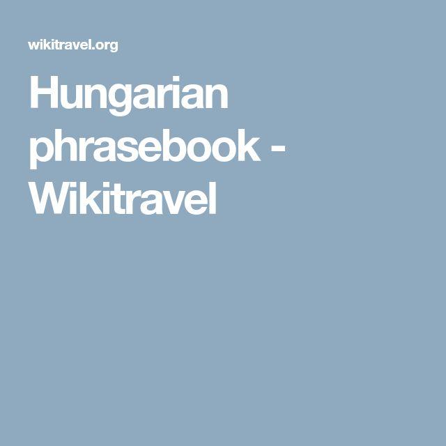Hungarian phrasebook - Wikitravel