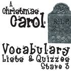 CHRISTMAS CAROL Vocabulary List and Quiz (30 words, Stave 3)  NOVEL = A Christmas Carol by Charles Dickens LEVEL = middle school (junior high), high school (secondary) COMMON CORE = CCSS.ELA-Literacy.RL.4  These 30 vocabulary words from Stave 3 of A Christmas Carol will help students engage in the language of A Christmas Carol and understand what they're reading (includes page numbers for students to easily find the words in context of the novel).