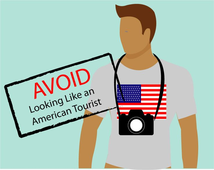 How to Avoid Looking Like an American Tourist