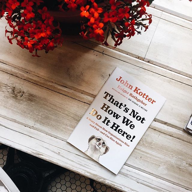 Today's read: THAT'S NOT HOW WE DO IT HERE! by John Kotter! :eyeglasses: Check out this smart and savvy fable that will help any team or organization cope with their biggest challenges & turn them into exciting opportunities! :raised_hands: