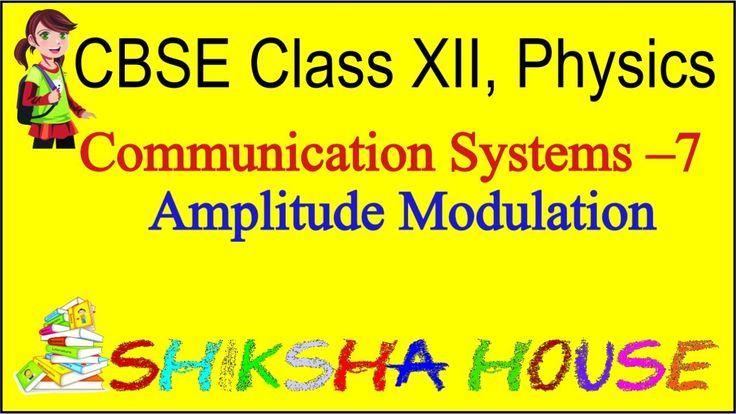 CBSE Class 12 Physics, Communication Systems – 7, Amplitude Modulation