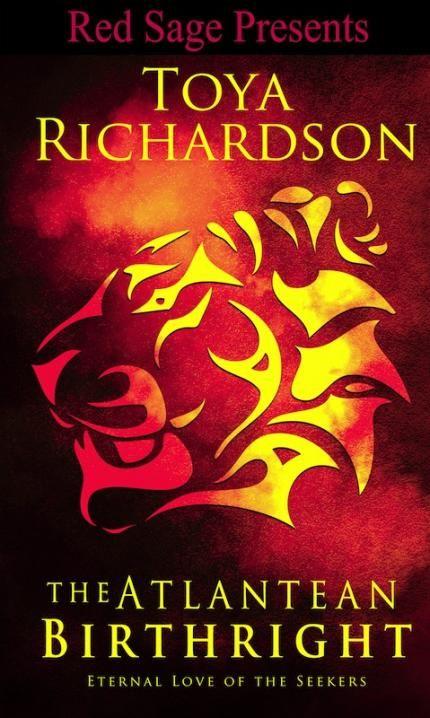 The Atlantean Birthright by Toya Richardson Releasing October 1, 2014 http://www.eredsage.com/store/TheAtlanteanBirthright.html
