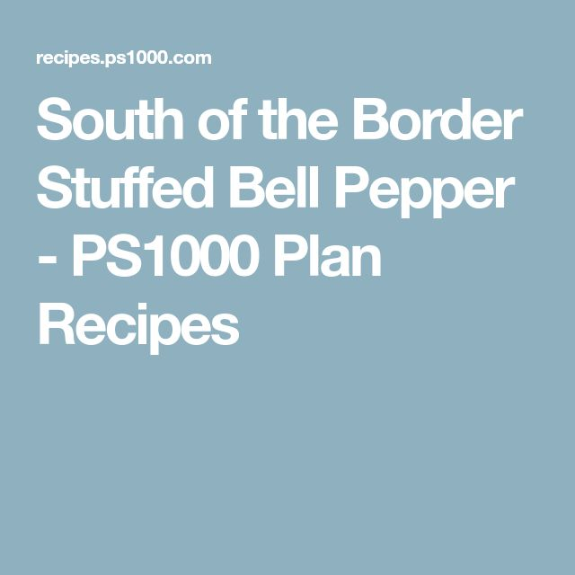 South of the Border Stuffed Bell Pepper - PS1000 Plan Recipes