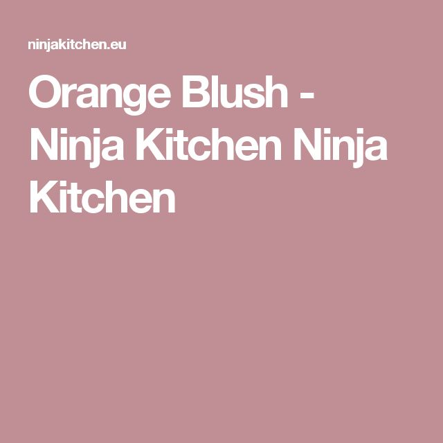 orange blush ninja kitchen ninja kitchen