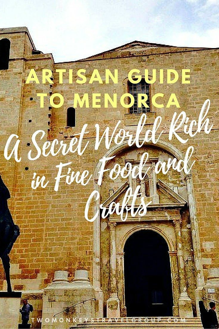 Artisan Guide to Menorca - A Secret World Rich in Fine Food and Crafts. This is a completely accurate image but on my recent trip to Menorca one of the main things that struck me about the island was the impressive number of small boutiques in both the busy port town of Mahon and the charming cobbled streets of Ciutadella.