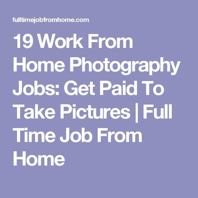 Photography Jobs Online - 19 Work From Home Photography Jobs: Get Paid To Take Pictures | Full Time Job From Home - Photography Jobs Online | Get Paid To Take Photos!