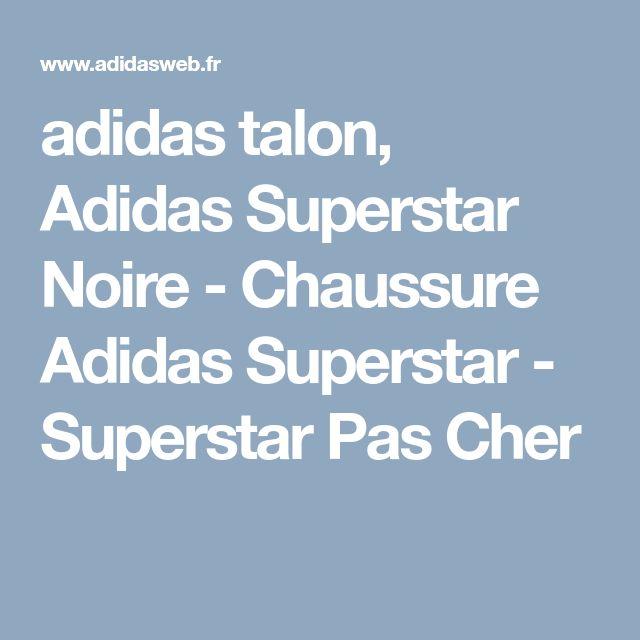 adidas talon, Adidas Superstar Noire - Chaussure Adidas Superstar - Superstar Pas Cher